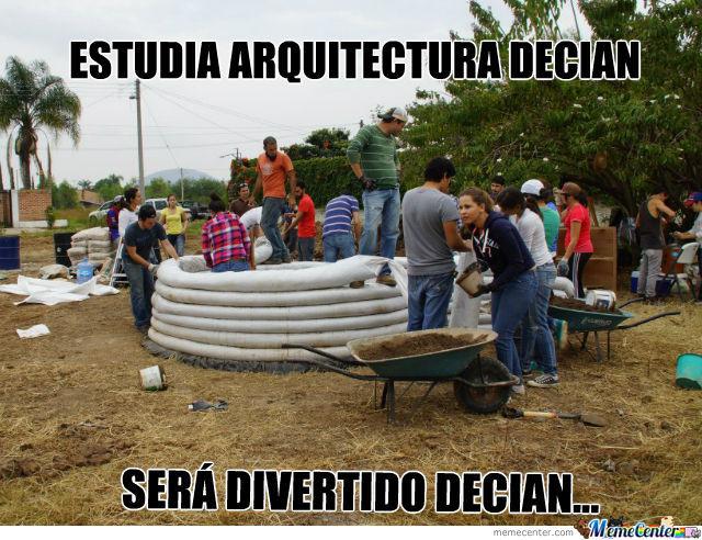 memes de arquitecto - sera divertido decian