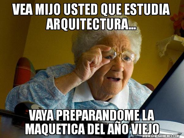 memes de arquitecto - usted que estudia arquitectura