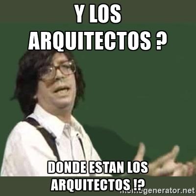 memes de arquitecto - y los arquitectos
