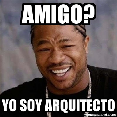 memes de arquitecto - yo soy arquitecto