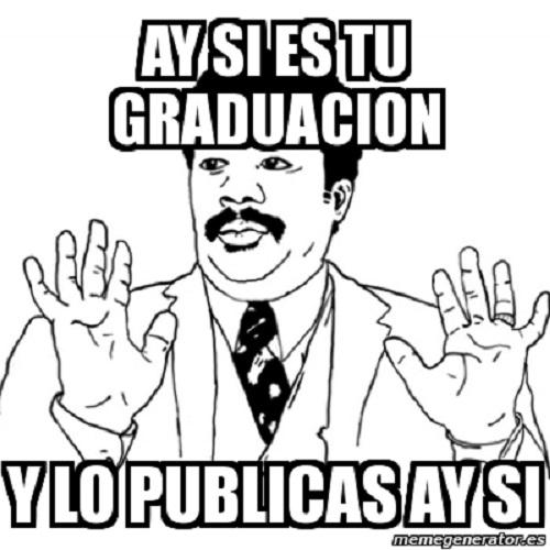 memes-de-graduacion-ay-si-ay-si