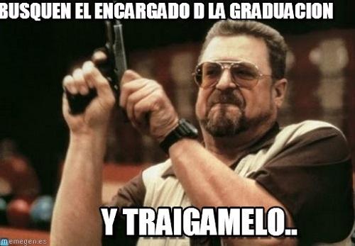 memes-de-graduacion-encargado-de-la-graduacion1