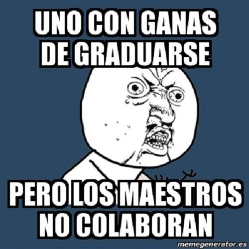 memes-de-graduacion-los-profes-no-colaboran