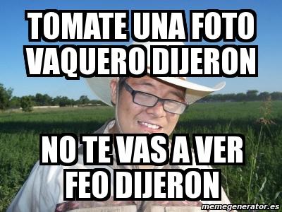 memes de vaqueros - tomate una foto dijeron