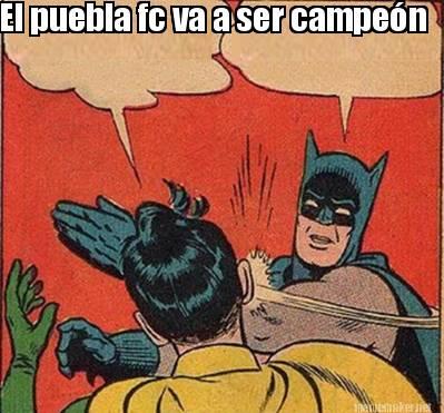 memes-del-puebla-fc-vamos-a-ser-campeones