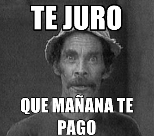 memes-de-deudas-te-juro-manana-te-pago-don-ramon