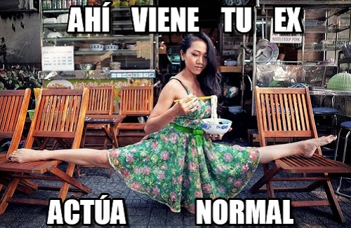 memes-de-actua-normal-ahi-viene-tu-ex-actua-normal