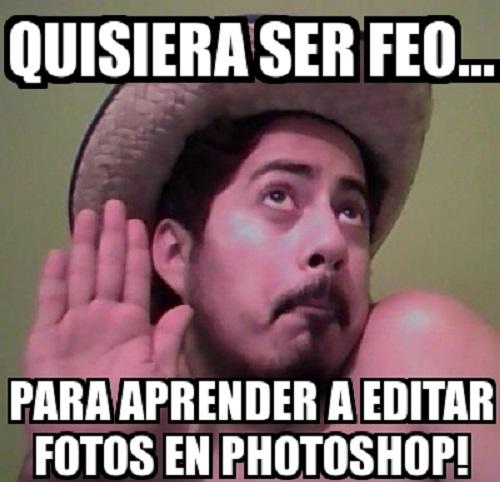memes-de-photoshop-quisiera-ser-feo