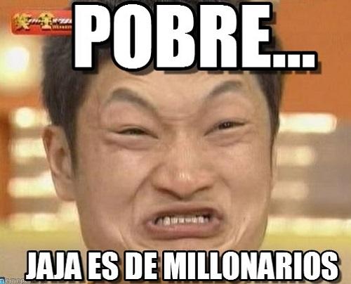 memes de millonarios - pobre