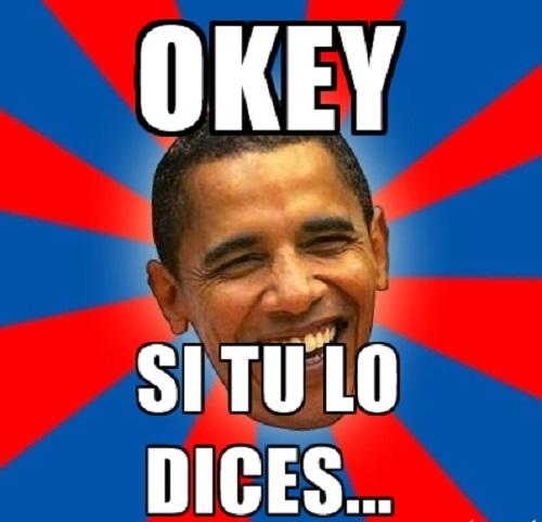 memes de si tu lo dices - obama