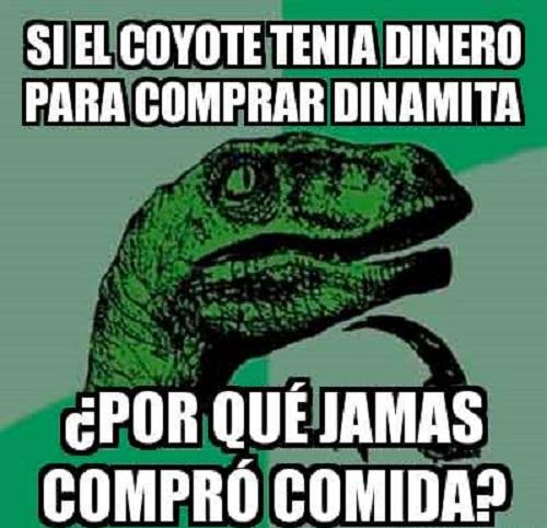 Memes de Filosoraptor - el coyote pregunta