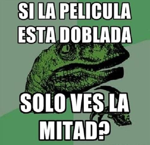 Memes de Filosoraptor - la pelicula es doblada