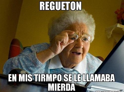 Memes de reguetoneros - viejita